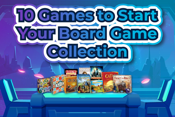 10 Games to Start Your Board Game Collection