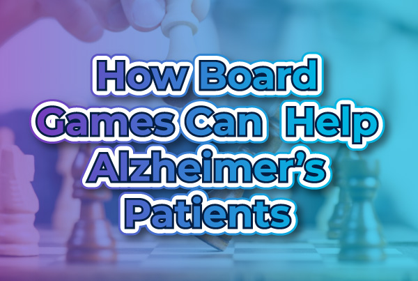 How Board Games Help Alzheimer's Patients