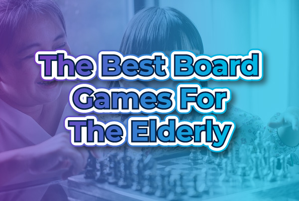The Best Board Games For The Elderly
