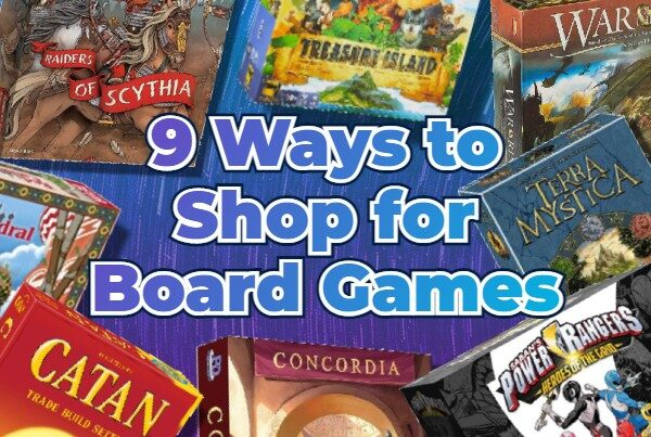 9 Ways to Shop For Board Games