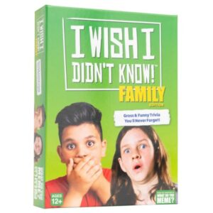 I wish I didn't know family edition
