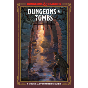 Dungeons & Dragons Dungeons & Tombs A Young Adventurers Guide